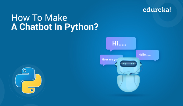 How To Make A Chatbot In Python   Python Chatterbot Tutorial   Edureka