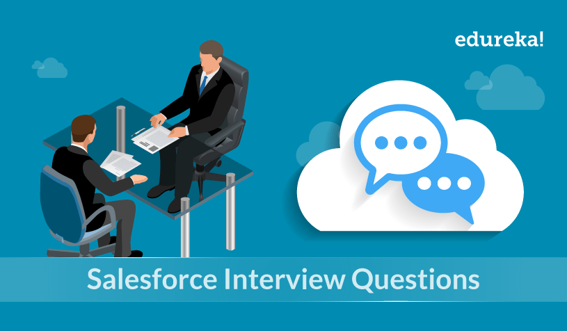 Top 50 Salesforce Interview Questions And Answers For 2018 | Edureka