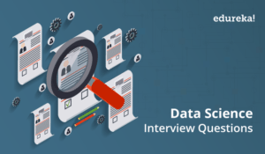 Data-Science-Interview-Questions-Edureka-300x175.png