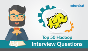 Top 50 Hadoop Interview Questions You Must Prepare..