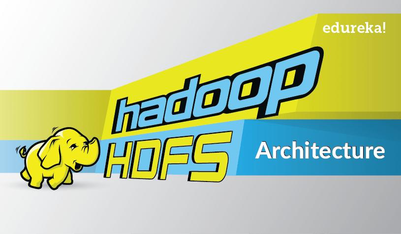 Feature image - Apache Hadoop HDFWS Architecture - Edureka