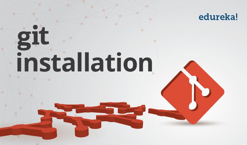 Git Installation - Install Git - Edureka