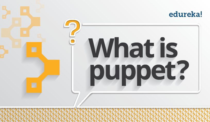 What is Puppet - Edureka