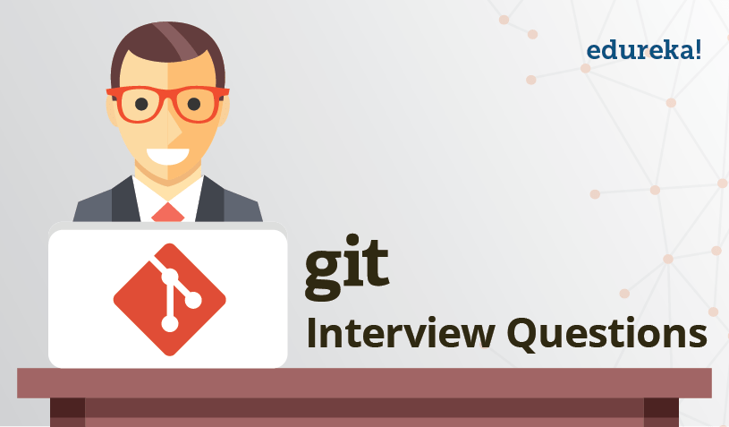 Git Interview Questions - Edureka