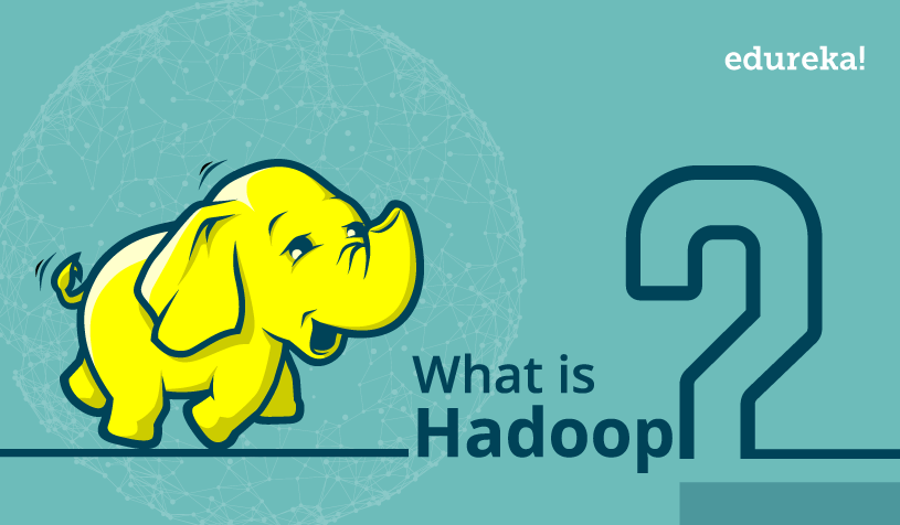 What is Hadoop - Edureka