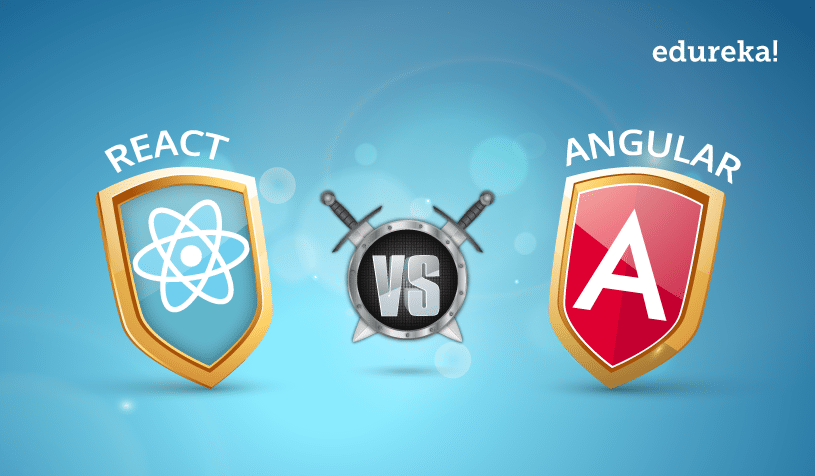 React Vs Angular Faceoff - React vs Angular - Edureka