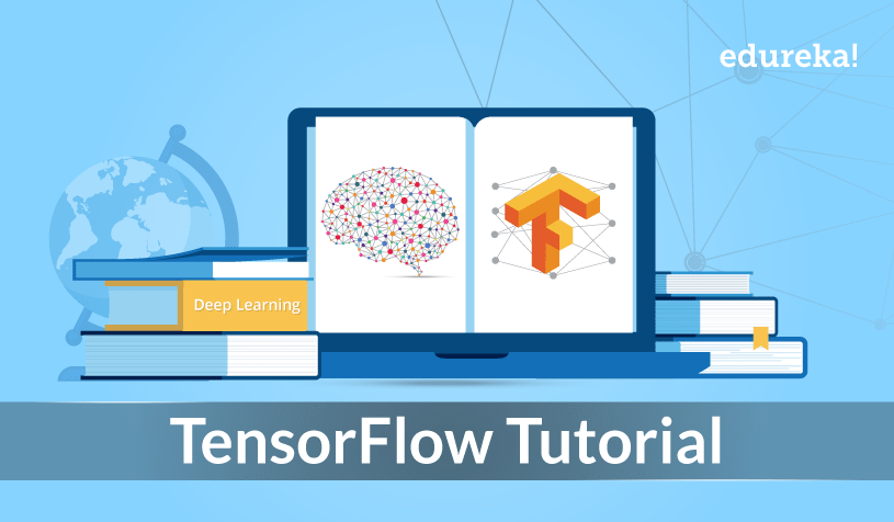 TensorFlow Tutorial - Edureka
