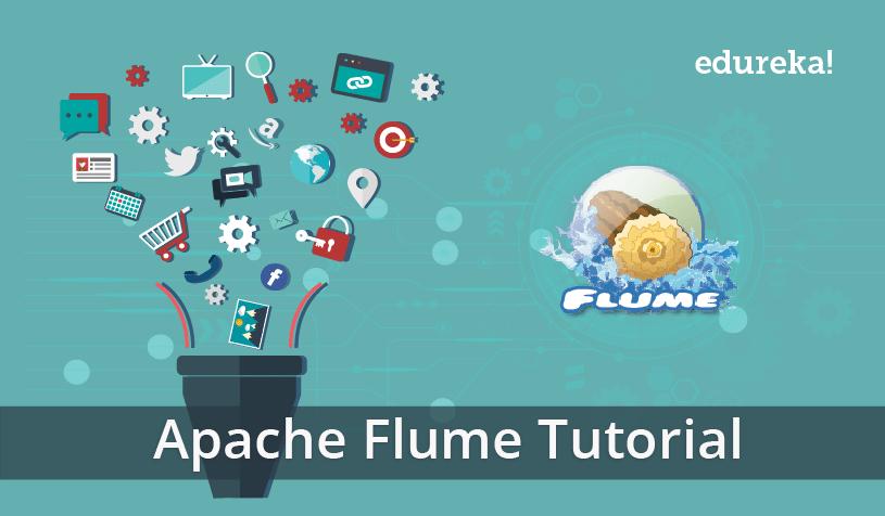 Apache Flume Tutorial - Edureka