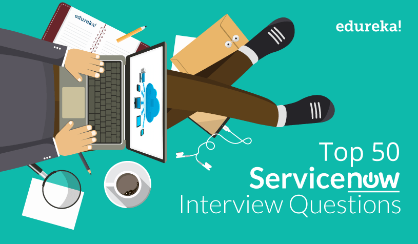 Servicenow Interview Questions - Edureka