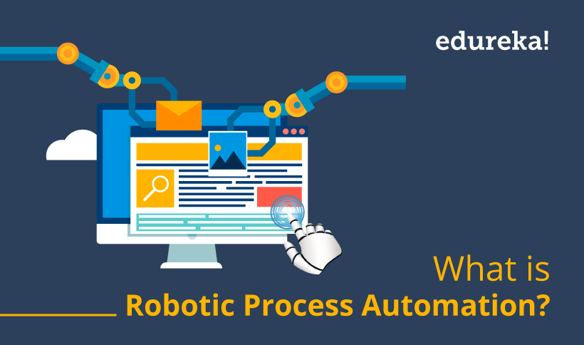 What is RPA? | How it Works, RPA Tools & Applications | Edureka