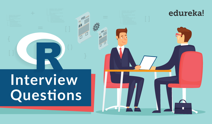 Top 50 R Interview Questions You Must Prepare For 2019 | Edureka