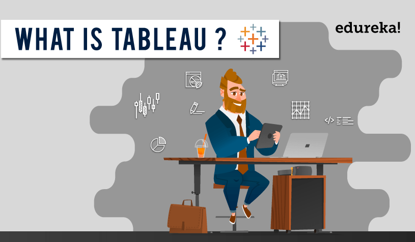 What is Tableau - Edureka