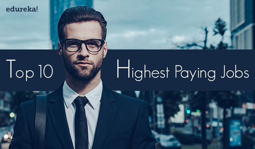 Top 10 Highest Paying Jobs - Edureka