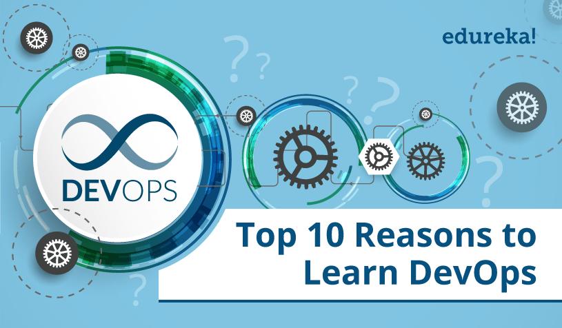 Top 10 Reasons To Learn DevOps
