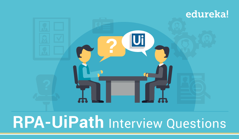 RPA UiPath Interview Questions - Edureka