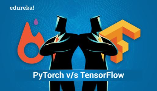 PyTorch v/s TensorFlow - Edureka