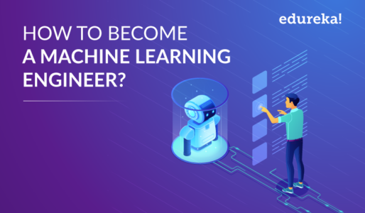How To Become A Machine Learning Engineer - Edureka