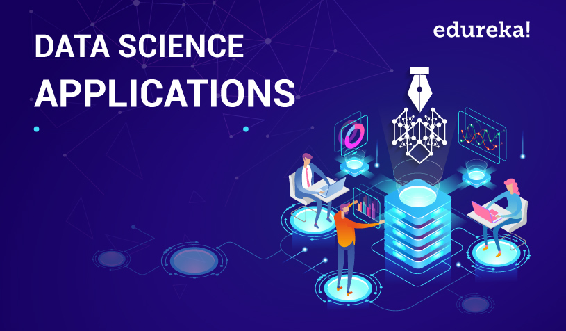 Data Science Applications   Top 10 Use Cases Of Data Science
