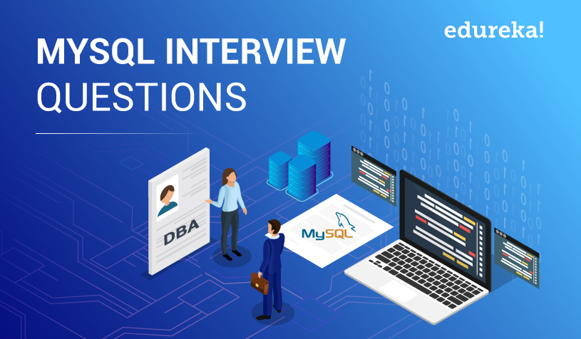Feature Image of MySQL Interview Questions - MySQL Interview Questions - Edureka