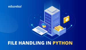 All you Need to Know About File Handling in Python | Edureka
