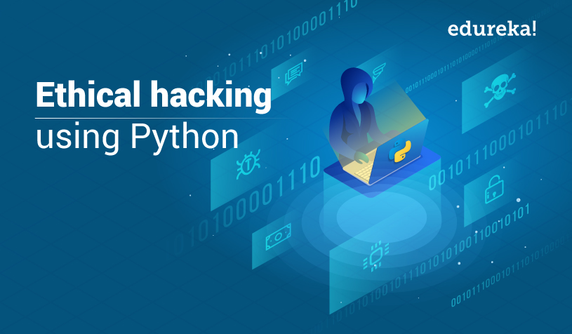 All you need to know about Ethical hacking using Python | Edureka