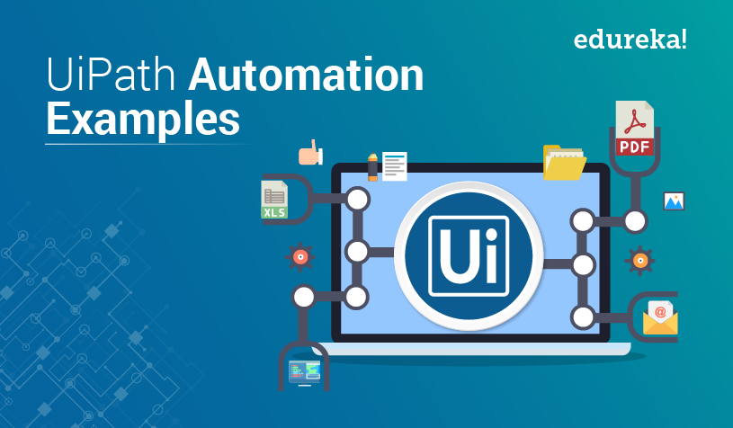 Five UiPath Automation Examples | RPA Examples For Practice