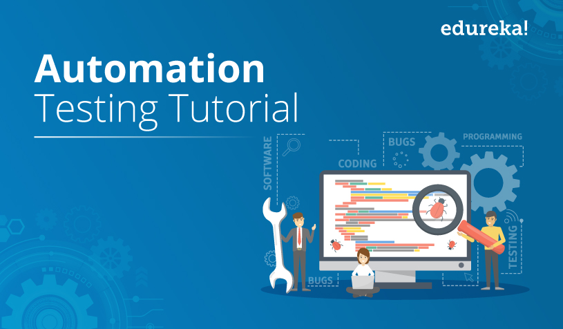 Automation Testing Tutorial | How to Automate Software Testing