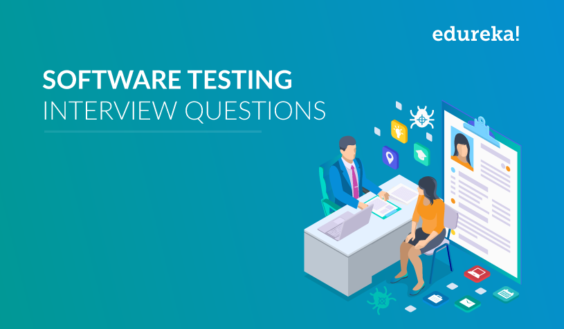 Top 50 Software Testing Interview Questions To Know In 2019