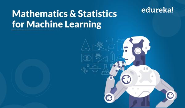 Statistics For Machine Learning   Probability & Linear Algebra   Edureka