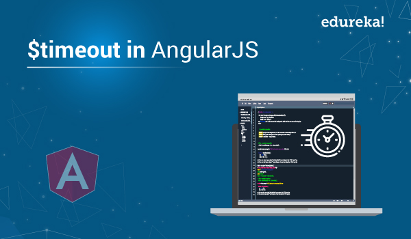 timeout In AngularJS | AngularJS Intervals | Edureka