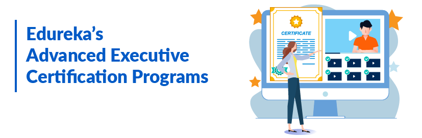 EdurekaAdvanced Executive Certification Programs-Advanced Executive Certification Program-Edureka