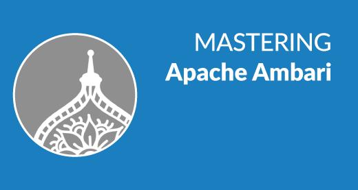 Mastering Apache Ambari