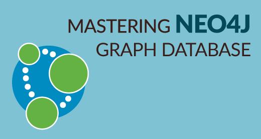 Mastering Neo4j Graph Database