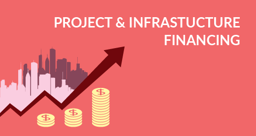 Project and Infrastructure Financing
