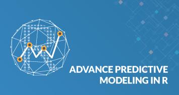 Advanced Predictive Modelling in R